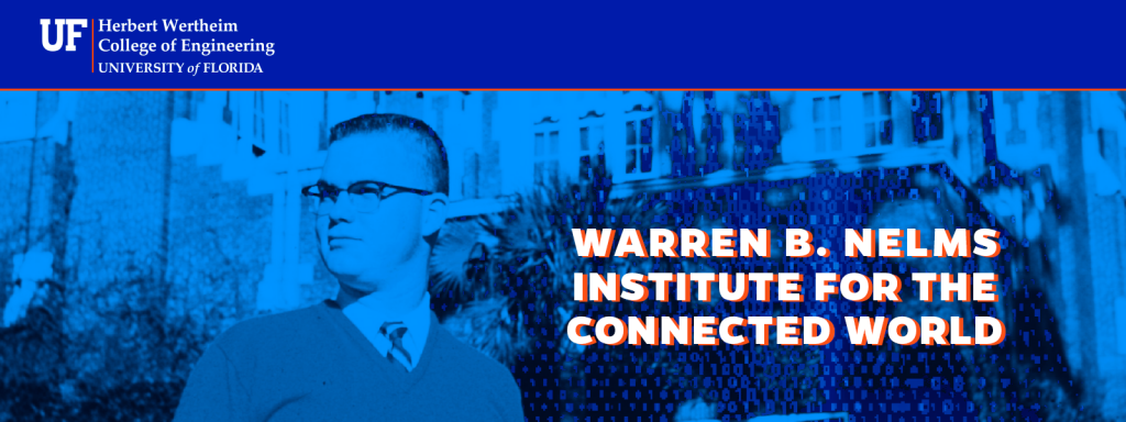 The Warren B. Nelms Institute for the Connected World at the Herbert Wertheim College of Engineering at UF