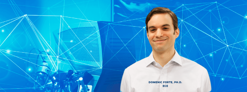 Domenic Forte, Ph.D., ECE
