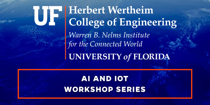 Warren B. Nelms Institute for the Connected World AI and IoT Workshop Series